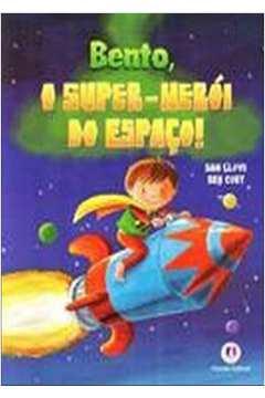 Bento o Super Heroi do Espaco