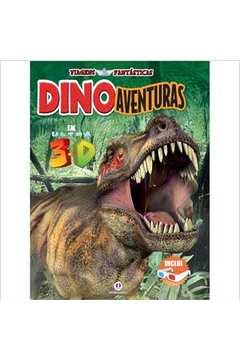 Dino Aventuras Em Ultra 3d - Viagens Fantásticas