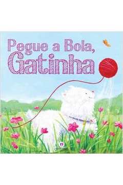 Pegue a Bola, Gatinha!