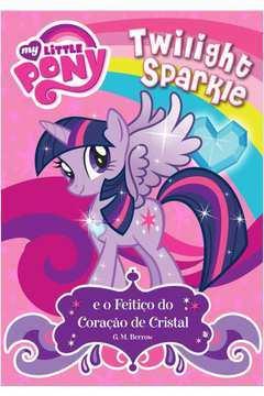 Twilight Sparkie e o Feitiço do Coração de Cristal (my Little Pony)