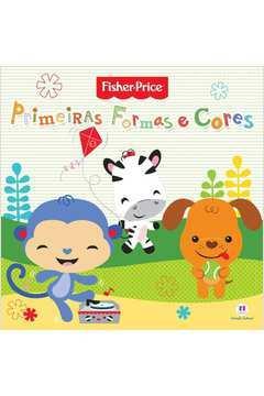 Fisher Price Primeiras Formas e Cores