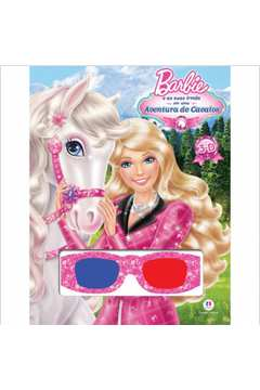 Barbie e as Suas Irmas Em uma Aventura de Cavalos Livro 3d