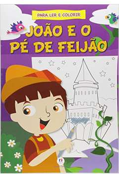 João e o Pé de Feijão - Colecão Contos Clássicos Para Ler e Colorir