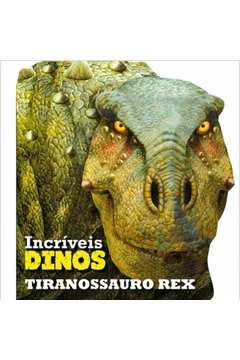 Tiranossauro Rex o Rei dos Dinossauros