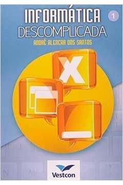 Informática Descomplicada - Volume 01