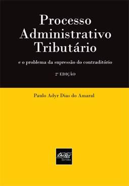 Processo Administrativo Tributario e o Problema da Supressao do Contraditorio