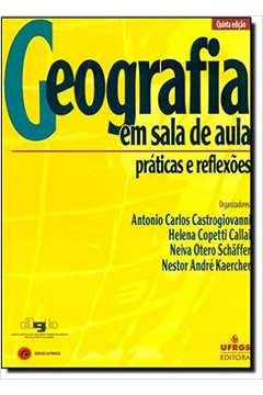 Geografia Em Sala de Aula Praticas e Reflexoes