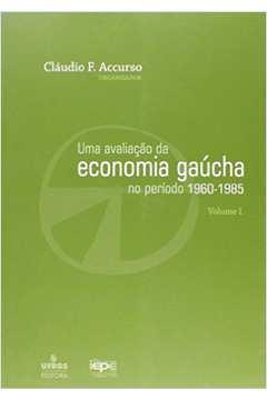 Avaliação da Economia Gaúcha no Período de 1960-1985, Uma - Vol.1 - Série Iepe