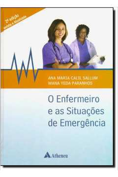 O Enfermeiro e as Situacoes de Emergencia