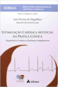 Estimulacao Cardiaca Artificial na Pratica Clinica Dispositivos Cardiacos Eletronicos Implantaveis