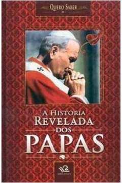 A História Revelada dos Papas