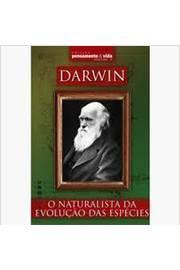 Darwin - o Naturalista da Evolução das Espécies - Coleção Pensamento & Vida - Vol. 2