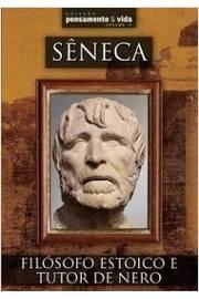 Sêneca: Filósofo Estoico e Tutor de Nero (coleção Pensamento & Vida)