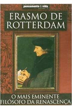 Erasmo de Rotterdam: o Mais Eminente Filósofo da Renascença (coleção Pensamento & Vida)