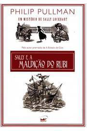 Sally e a Maldição do Rubi - um Mistério de Sally Lockhart - Vol. I