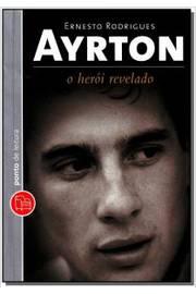 Ayrton: o Herói Revelado