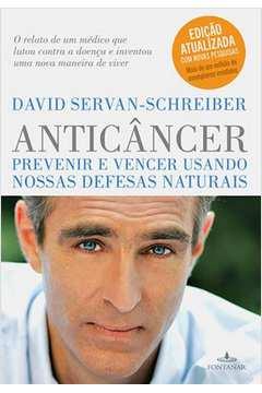 Anticancer. Prevenir e Vencer Usando Nossas Defesas Naturais