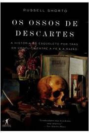 Os Ossos de Descartes: A história do esqueleto por trás do conflito