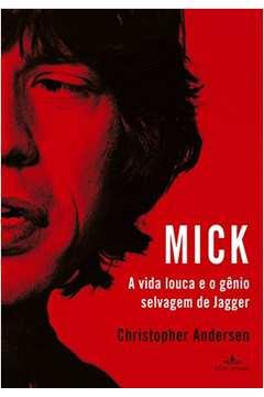Mick - a Vida Louca e o Gênio Selvagem de Jagger