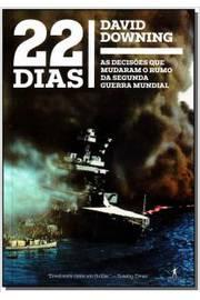 22 Dias as Decisoes Que Mudaram o Rumo da Segunda Guerra Mundial