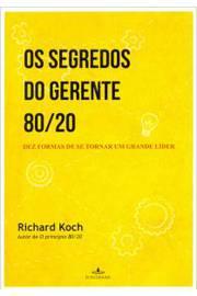 Segredos do Gerente 80 20, Os: Dez Formas de se Tornar um Grande Líder