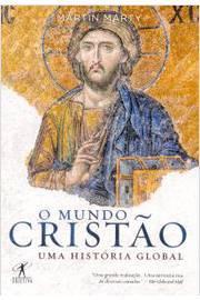 O Mundo Cristao - uma Historia Global