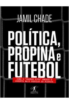 Política Propina e Futebol Como o Padrão Fifa Ameaça o Esporte Mais Popular do Planeta