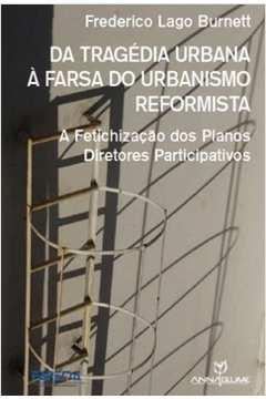 Da Tragedia Urbana a Farsa do Urbanismo Reformista
