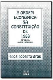 ORDEM ECONOMICA NA CONSTITUICAO DE 1988 - 18ED/17