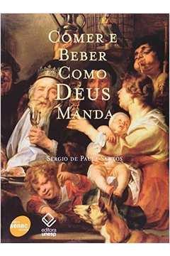 Comer e beber como Deus manda