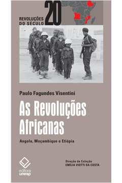 As revoluções africanas: Angola, Moçambique e Etiópia