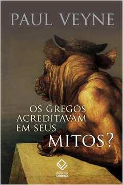 Gregos Acreditam em seus Mitos?, os / 1ª Edicao