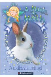 Coelhinha Invisivel - a Magia de Molly, a