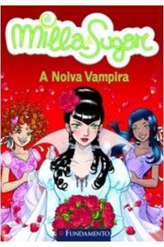 Milla e Sugar 9: a Noiva Vampira