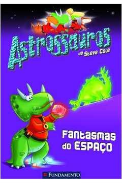 ASTROSSAUROS - FANTASMAS DO ESPACO
