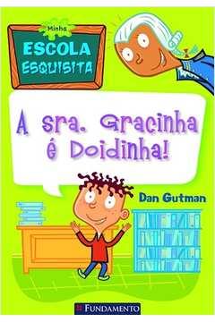 MINHA ESCOLA ESQUISITA - A SRA. GRACINHA E DOIDINH