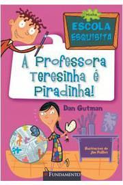 MINHA ESCOLA ESQUISITA - A PROFESSORA TERESINHA E