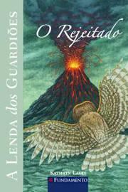 O Rejeitado - a Lenda dos Guardiões Vol. 8