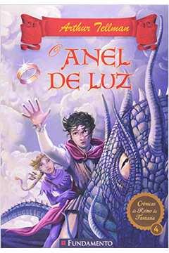 Crônicas do Reino da Fantasia: O Anel de Luz - Vol.4