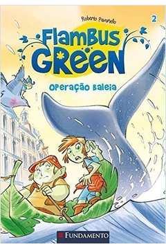 Flambus Green 02 Operacao Baleia