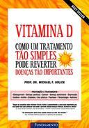 Vitamina D Como um Tratamento Tao Simples Pode Reverter Doencas Tao