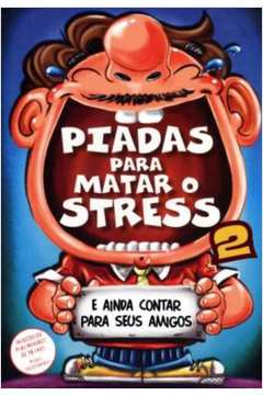 Piadas Para Matar o Stress - Vol.2