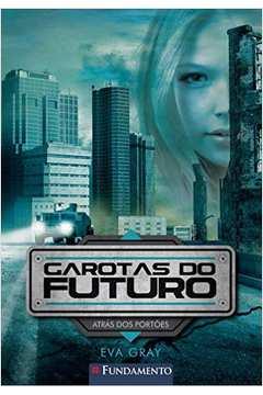 Garotas do Futuro 01 Atras dos Portoes