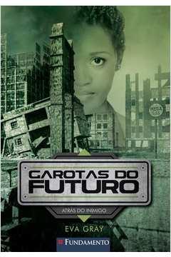 GAROTAS DO FUTURO 03 - ATRAS DO INIMIGO
