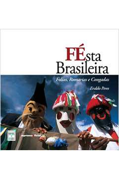 Festa Brasileira, Folias, Romarias e Congadas
