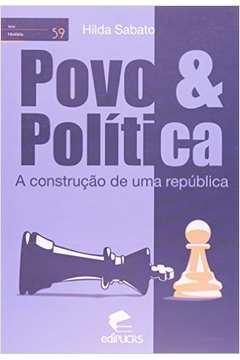 Povo e Politica a Construcao de uma Republica