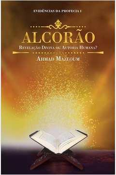 Alcorão revelação divina ou autoria humana? Evidências da profecia 1