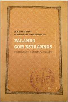 Falando Com Estranhos o Estrangeiro e a Literatura Brasileira