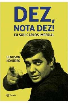 Dez, Nota Dez ! - Eu Sou Carlos Imperial