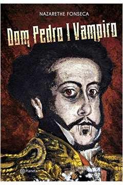 Dom Pedro 1 Vampiro